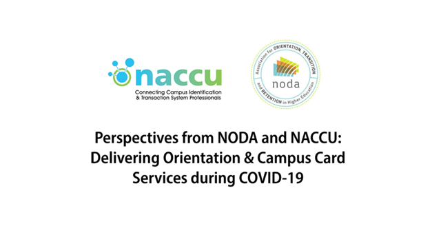 Perspectives from NODA and NACCU: Delivering Orientation and Campus Card Services during COVID-19