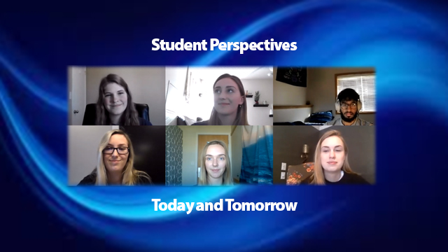 Student Perspectives Today and Tomorrow